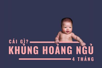 KHỦNG HOẢNG NGỦ 4 THÁNG 21